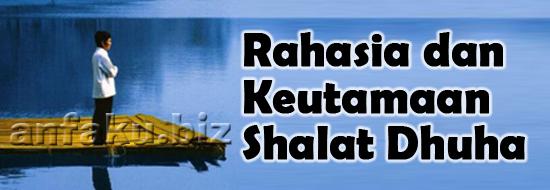 Rahasia dan Keutamaan Shalat Dhuha