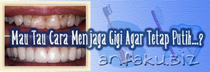 Tips mudah menjaga gigi agar tetap putih